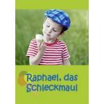 Raphael, das Schleckmaul