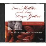 Eine Mutter nach dem Herzen Gottes - Hörbuch (MP3)