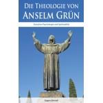 Die Theologie von Anselm Grün